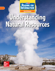 Reading for Information, On Level Student Reader, Earth - Understanding Natural Resources, Grade 6