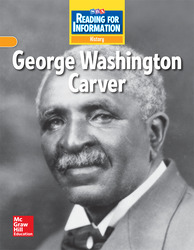 Reading for Information, Approaching Student Reader, History - George Washington Carver, Grade 2