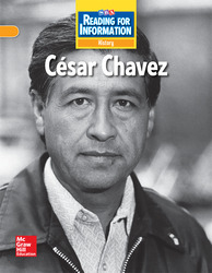 Reading for Information, On Level Student Reader, History - Cesar Chavez, Grade 2