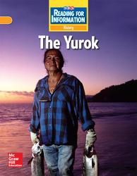Reading for Information, On Level Student Reader, History - The Yurok, Grade 3