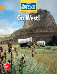 Reading for Information, On Level Student Reader, History - Go West!, Grade 4
