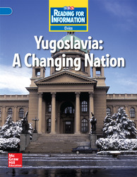 Reading for Information, Above Student Reader, Civics - Yugoslavia: A Changing Nation, Grade 6