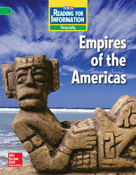 Reading for Information, Above Student Reader, Geography - Empires of the Americas, Grade 6