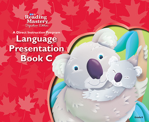Reading Mastery Language Arts Strand Grade K, Presentation Book C
