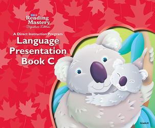 Reading Mastery Language Arts Strand Grade K, Presentation Book C