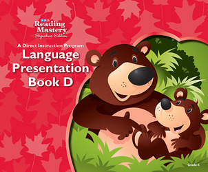 Reading Mastery Language Arts Strand Grade K, Presentation Book D