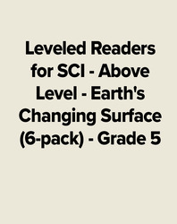 Leveled Readers for SCI - Above Level - Earth's Changing Surface (6-pack) - Grade 5