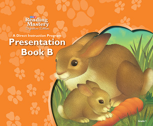 Reading Mastery Reading/Literature Strand Grade 1, Presentation Book B
