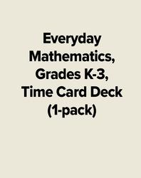Everyday Mathematics, Grades K-3, Time Card Deck (1-pack)