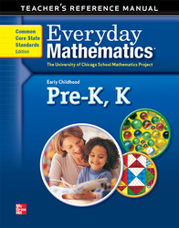 Everyday Mathematics, Grades PK-K, Early Childhood Teacher's Reference Manual