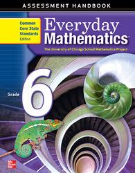 Everyday Mathematics, Grade 6, Assessment Handbook
