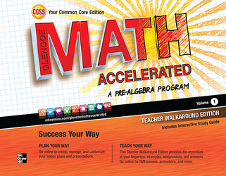 Glencoe Math Accelerated, Teacher Walkaround Edition, Volume 1
