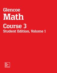 Glencoe Math, Course 3, Student Edition, Volume 1