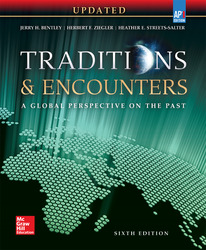 Bentley, Traditions & Encounters: A Global Perspective on the Past UPDATED AP Edition © 2017, 6e, Student Edition