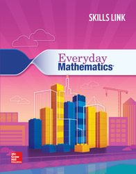 Everyday Mathematics 4: Grade 4 Skills Link Student Booklet