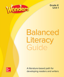 Wonders Balanced Literacy Teacher Handbook, Unit 1, Grade K