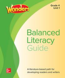 Wonders Balanced Literacy Teacher Handbook, Unit 1, Grade 4
