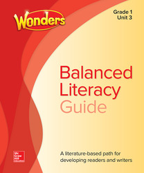 Wonders Balanced Literacy Guide, Unit 3, Grade 1