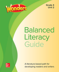 Wonders Balanced Literacy Teacher Handbook, Unit 2, Grade 4