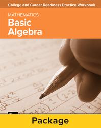 College and Career Readiness Skills Practice Workbook: Basic Algebra, 10-pack