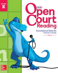 Open Court Reading Foundational Skills Kit, Teacher Guide, Volume 2, Grade K