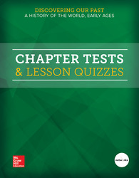 Discovering Our Past: A History of the World-Early Ages, Chapter Tests & Lesson Quizzes