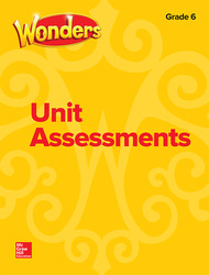 Wonders Unit Assessments, Grade 6
