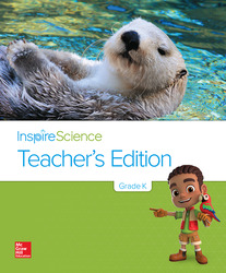 Inspire Science Grade K, Teacher's Edition