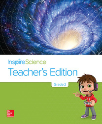 Inspire Science Grade 2, Teacher's Edition