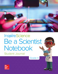 Inspire Science Grade 4, Be a Scientist Notebook