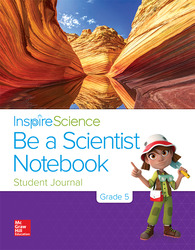 Inspire Science Grade 5, Be a Scientist Notebook