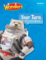 Wonders, Your Turn Practice Book, Grade 6