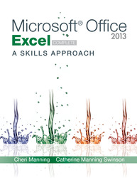 Microsoft Office Excel 2013: A Skills Approach, Complete