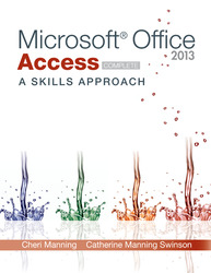 Microsoft Office Access 2013: A Skills Approach, Complete