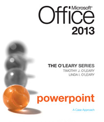 The O'Leary Series: Microsoft Office PowerPoint 2013, Introductory