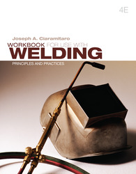 Workbook For Use With Welding: Principles and Practices