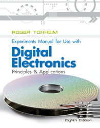 Experiments Manual To Accompany Digital Electronics: Principles and Applications