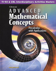 Advanced Mathematical Concepts: Precalculus with Applications, TI-92 & CBL Interdisciplinary Activities Masters