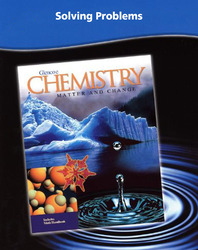 Chemistry: Matter & Change, Solving Problems - A Chemistry Handbook