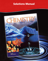Chemistry: Matter & Change, Solutions Manual
