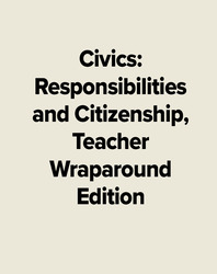 Civics: Responsibilities and Citizenship, Teacher Wraparound Edition