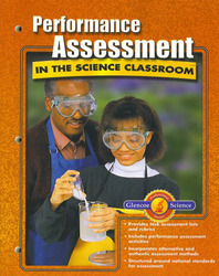 Glencoe iScience, Grades 6-8, Performance Assessment in the Science Classroom