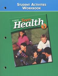 Teen Health Course 3, Student Activities Workbook Student Edition