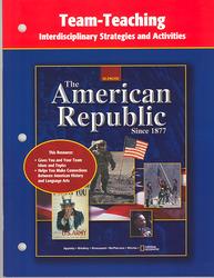 American Republic Since 1877, Team-Teaching Interdisciplinary Strategies and Activities