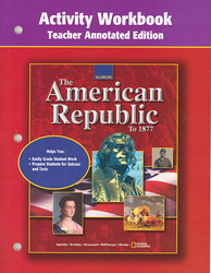 American Republic to 1877, Activity Workbook, Teacher Edition
