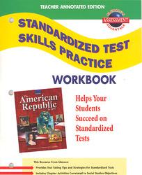 American Republic to 1877, Standardized Test Practice Workbook, Teachers' Edition