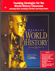 Glencoe World History, Teaching Strategies for the World History Classroom Including Block Scheduling Pacing Guide