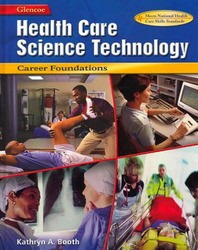 Health Care Science Technology: Career Foundations, Teacher's Annotated Edition