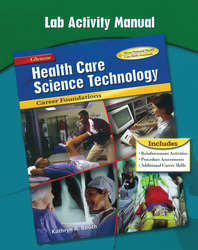 Health Care Science Technology: Career Foundations, Lab Activity Manual, TE