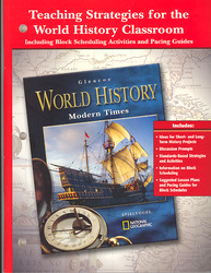 Glencoe World History Modern Times, Teaching Strategies for the World History Classroom Including Block Scheduling Pacing Guides